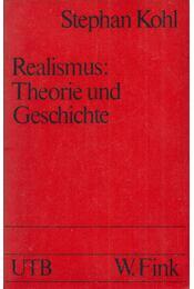 Realismus: Theorie und Geschichte - Stephan Kohl - Régikönyvek