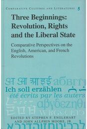 Three Beginnings: Revolution, Rights, and the Liberal State - Stephen F. Englehart, John Allphin Moore - Régikönyvek