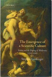 The Emergence of a Scientific Culture - Stephen Gaukroger - Régikönyvek