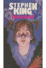 Tűzgyújtó - Stephen King - Régikönyvek