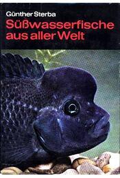 Süßwasserfische aus aller Welt - Sterba, Günther - Régikönyvek