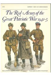 The Red Army of the Great Patriotic War 1941-5 - Steven J. Zaloga - Régikönyvek
