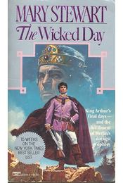 The Wicked Day - Stewart, Mary - Régikönyvek