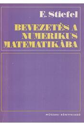 Bevezetés a numerikus matematikába - Stiefel, Eduard - Régikönyvek
