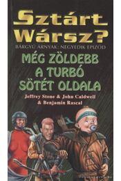 Még zöldebb a Turbó sötét oldala - Stone, Jeffrey, Rascal, Benjamin, John Caldwell - Régikönyvek