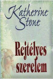 Rejtélyes szerelem - Stone, Katherine - Régikönyvek