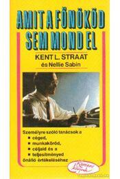 Amit a főnököd sem mond el - Straat, Kent L. - Régikönyvek