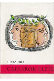 Caesarok élete - Suetonius Tranquillus - Régikönyvek