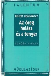 Ernest Hemingway: Az öreg halász és a tenger - Sükösd Mihály - Régikönyvek