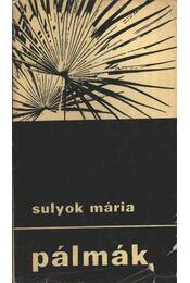 Pálmák - Sulyok Mária - Régikönyvek