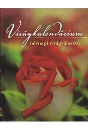 Virágkalendárium - Sulyok Mária, Tímár Zsuzsa - Régikönyvek