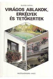 Virágos ablakok, erkélyek és tetőkertek - Sulyok Mária - Régikönyvek