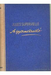 A gyermekrabló - Supervielle, Jules - Régikönyvek