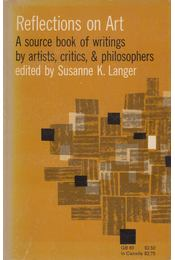 Reflections on Art - Susanne K. Langer (szerk.) - Régikönyvek