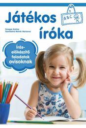 Játékos íróka - 5-6 éveseknek - Íráselőkészítő feladatok ovisoknak - Süveges Andrea, Szombatné Molnár Marianna - Régikönyvek