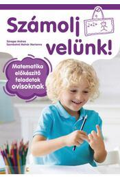 Számolj velünk! - 5-6 éveseknek - Matematika előkészítő feladatok ovisoknak - Süveges Andrea, Szombatné Molnár Marianna - Régikönyvek