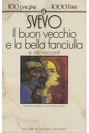 Il buon vecchio e la bella fanciulla e altri racconti - Svevo, Italo - Régikönyvek