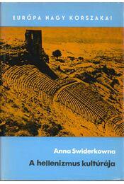 A hellenizmus kultúrája - Swiderkowna, Anna - Régikönyvek