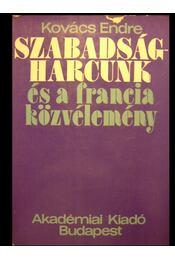 Szabadságharcunk és a francia közvélemény - Kovács Endre - Régikönyvek