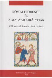 Római Florence és a magyar királyfiak - Szabics Imre szerk. - Régikönyvek