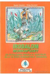 Irodalom munkafüzet 6. - Szabó Gézáné, Virág Gyuláné - Régikönyvek