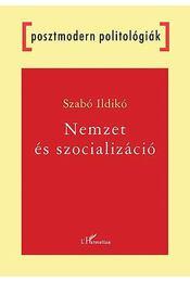Nemzetés szocializáció - Szabó Ildikó - Régikönyvek