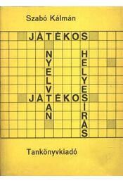 Játékos nyelvtan játékos helyesírás - Szabó Kálmán - Régikönyvek