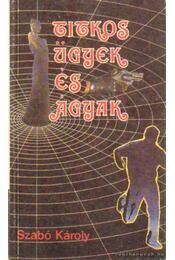 Titkos ügyek és ágyak - Szabó Károly - Régikönyvek