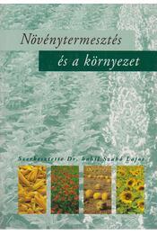 Növénytermesztés és a környezet - Szabó Lajos - Régikönyvek