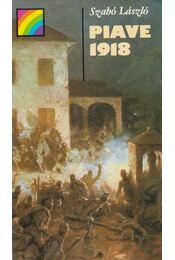 Piave 1918 - Szabó László - Régikönyvek