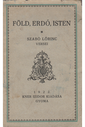 Föld, erdő, isten. Szabó Lőrinc versei. - Szabó Lőrinc - Régikönyvek