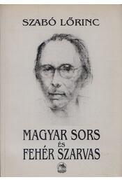 Magyar sors és Fehér Szarvas - Szabó Lőrinc - Régikönyvek