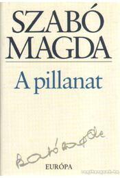 A pillanat - Szabó Magda - Régikönyvek