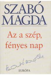 Az a szép, fényes nap - Szabó Magda - Régikönyvek
