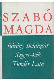 Bárány Boldizsár / Sziget-kék / Tündér Lala - Szabó Magda - Régikönyvek