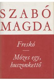 Freskó / Mózes egy, huszonkettő - Szabó Magda - Régikönyvek