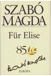 Für Elise - Szabó Magda - Régikönyvek