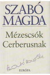 Mézescsók Cerberusnak - Szabó Magda - Régikönyvek