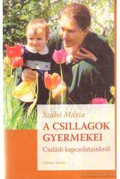 A csillagok gyermekei - Szabó Mária - Régikönyvek