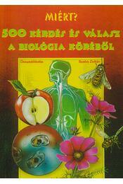 500 kérdés és válasz a biológia köréből - Szabó Zoltán - Régikönyvek