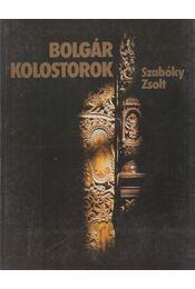 Bolgár kolostorok - Szabóky Zsolt - Régikönyvek