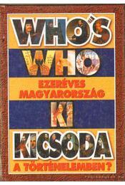 Who's Who - Ezeréves Magyarország - Ki kicsoda a történelemben? - Szabolcs Ottó, Závodszky Géza - Régikönyvek