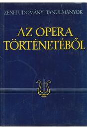 Az opera történetéből - Szabolcsi Bence, Bartha Dénes - Régikönyvek