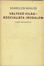 Változó világ - szocialista irodalom - Szabolcsi Miklós - Régikönyvek