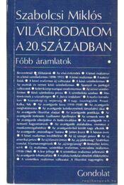 Világirodalom a 20. században - Szabolcsi Miklós - Régikönyvek