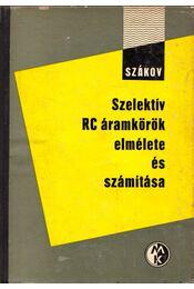 Szelektív RC áramkörök elmélete és számítása - Szákov, E. O - Régikönyvek