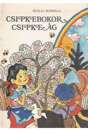 Csipkebokor, csipkeág - Szalai Borbála - Régikönyvek