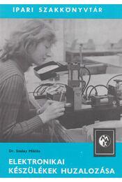 Elektronikai készülékek huzalozása - Szalay Miklós - Régikönyvek