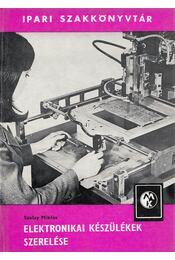 Elektronikai készülékek szerelése - Szalay Miklós - Régikönyvek