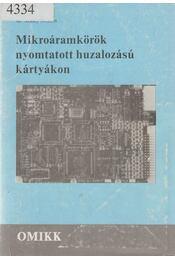 Mikroáramkörök nyomtatott huzalozású kártyákon - Szalay Miklós - Régikönyvek